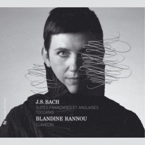 Bach: Suites Françaises - Suites Anglaises - Toccatas by Blandine Rannou
