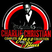 Complete Jazz Collection & Blues by Charlie Christian