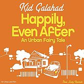 Happily Even After by Kid Galahad