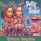 Christmas Everywhere by Petty Booka