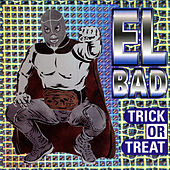 Trick or Treat by El Bad