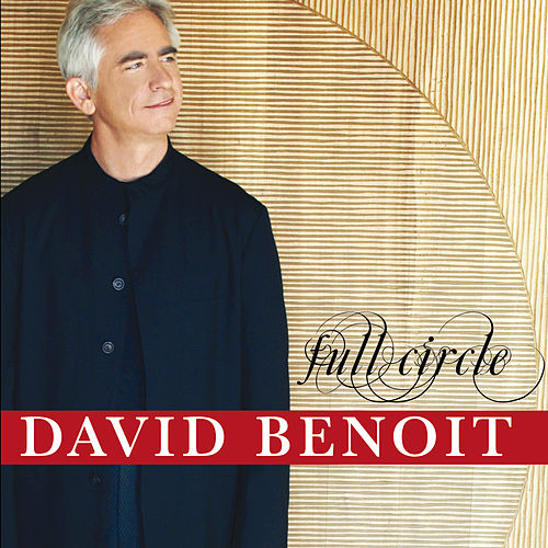 Full Circle by David Benoit