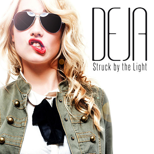 Struck by the Light by Deja'