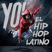 Yo! El Hip Hop Latino by Various Artists