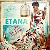 Free Expressions by Etana