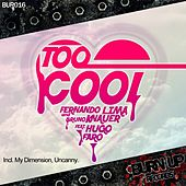 Too Cool (feat. Hugo Faro) - Single by Fernando Lima