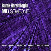 Only Someone by Burak Harsitlioglu