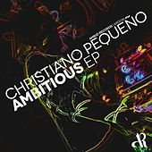 Ambitious - Single by Christiano Pequeno