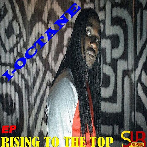 Rising to the Top-EP by I-Octane