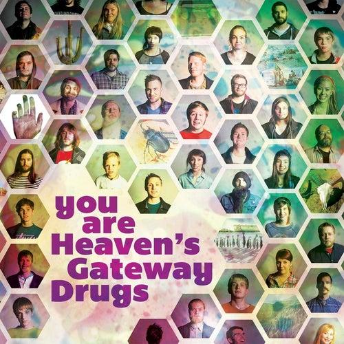 You Are Heaven's Gateway Drugs by Heaven's Gateway Drugs