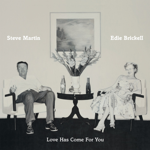 Love Has Come For You by Steve Martin