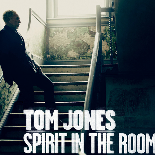Spirit In The Room by Tom Jones