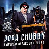 Universal Breakdown Blues von Popa Chubby