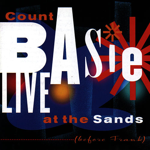 Live At The Sands [Before Frank] by Count Basie