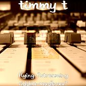 Flying-(Streaming Riddim-Madboxx) by Timmy T
