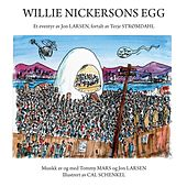 Willie Nickersons Egg by Jon Larsen