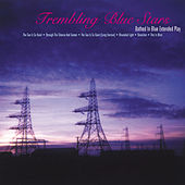 Bathed In Blue Extended Play by Trembling Blue Stars