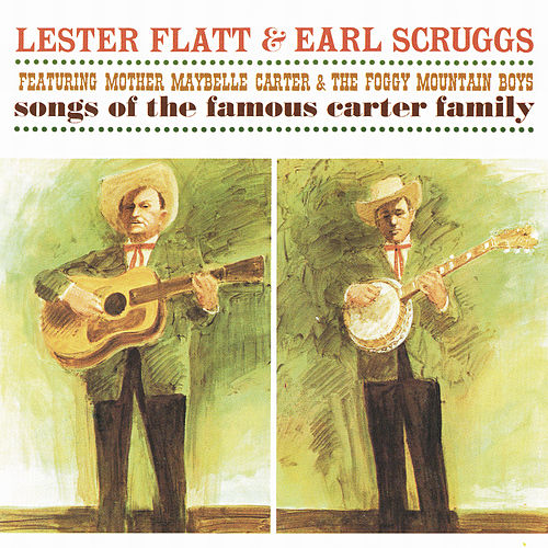Songs Of The Famous Carter Family by Flatt and Scruggs