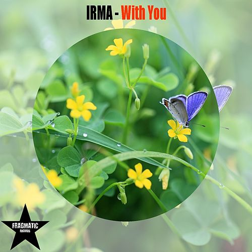With You by Irma