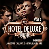 100% Hotel Deluxe Music, Vol.2 (The Best in Lounge and Chill Out, Essential Luxury Hits) by Various Artists