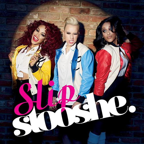 Slip by Stooshe