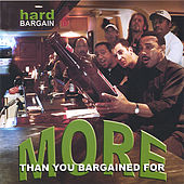 More Than You Bargained For by Hard Bargain