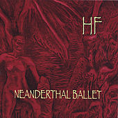 Neanderthal Ballet by Heretic's Fork