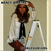 Bubblegum Girl Volume 2 by Nancy Sinatra
