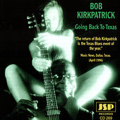 Going Back To Texas by Bob Kirkpatrick