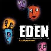 Expliquez-moi by Eden