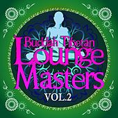 Buddah Tibetan Lounge Masters, Vol. 2 (Meditation and Relax Bar Chill Out) by Various Artists