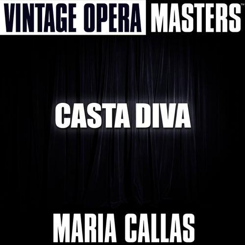 Vintage Opera Masters: Casta Diva by Maria Callas