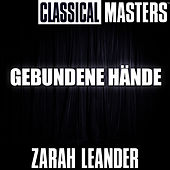 Classical Masters: Gebundene H?nde by Zarah Leander