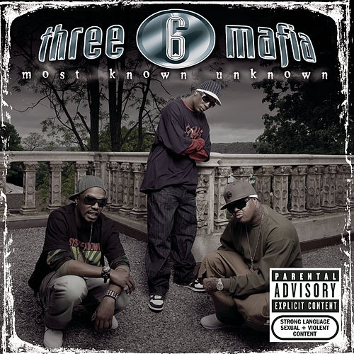 Most Known Unknown (New Package-Explicit) by Three 6 Mafia
