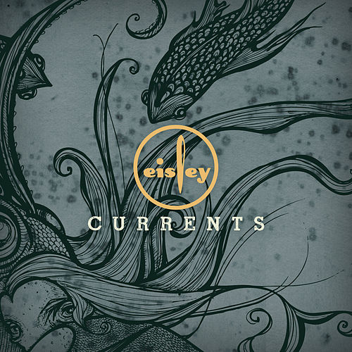 Currents by Eisley
