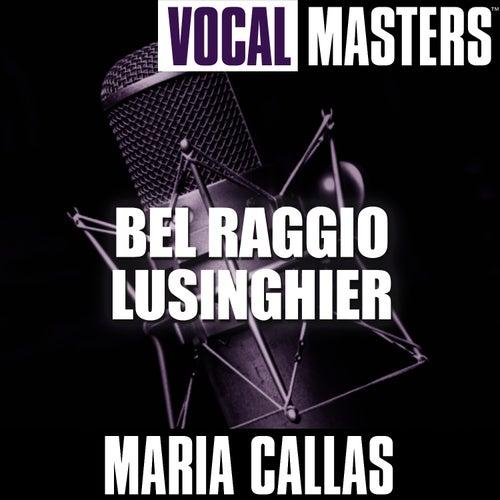 Vocal Masters: Bel Raggio Lusinghier by Maria Callas