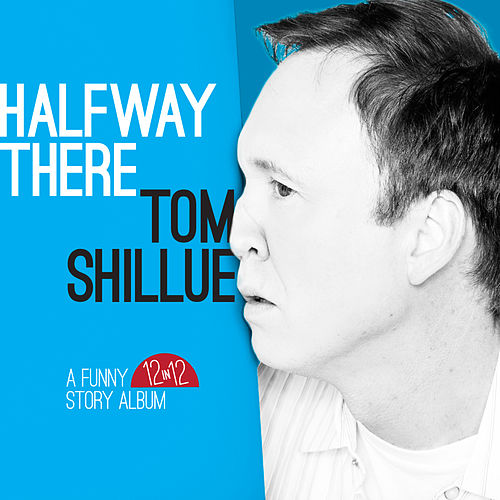 Halfway There by Tom Shillue