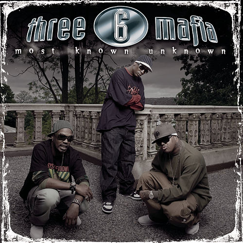 Most Known Unknown (New Package-Clean) by Three 6 Mafia
