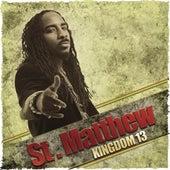 Kingdom 13 by St. Matthew