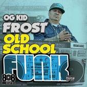 Old School Funk by Kid Frost