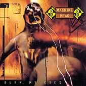 Burn My Eyes by Machine Head