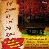 30 Greatest Romantic Ghazals - Aaj Jaane Ki Zid Na Karo by Various Artists
