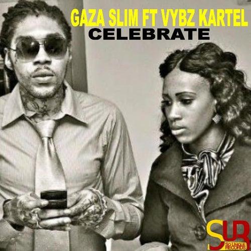 Celebrate (feat. Vybz Kartel) by Gaza Slim