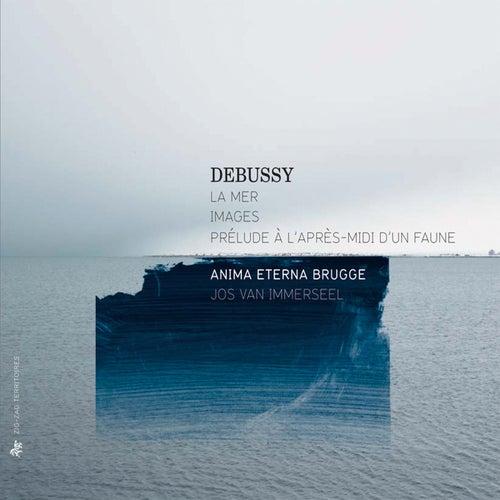 Debussy: La mer - Images - Prélude à l'après-midi d'un faune by Anima Eterna Brugge
