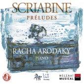 Scriabin: Préludes by Racha Arodaky