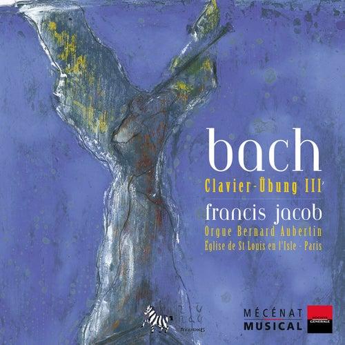 Bach: Klavier-Übung III by Francis Jacob