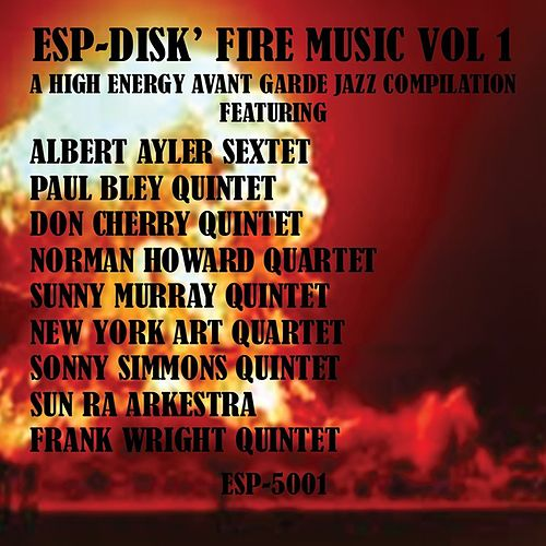 ESP-Disk Fire Music, Vol. 1 by Various Artists