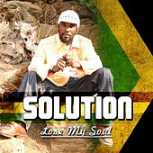 Lose My Soul by The Solution