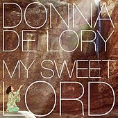 My Sweet Lord by Donna De Lory