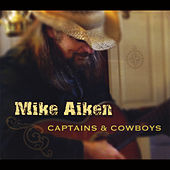 Captains & Cowboys by Mike Aiken